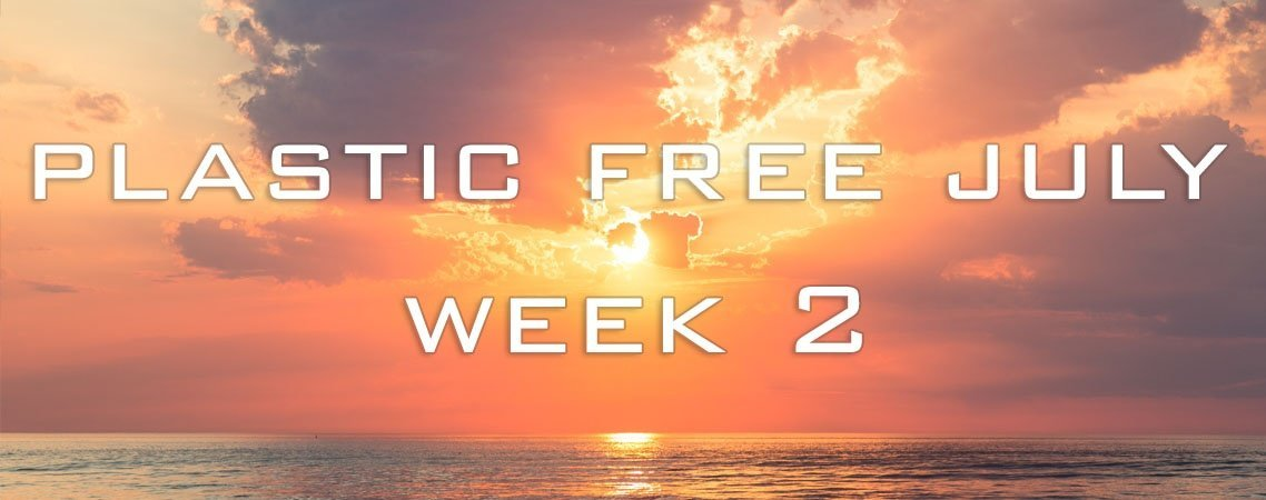 plastic free july week 2 banner
