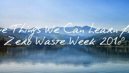 Five Things We Can Learn From Zero Waste Week 2018 header