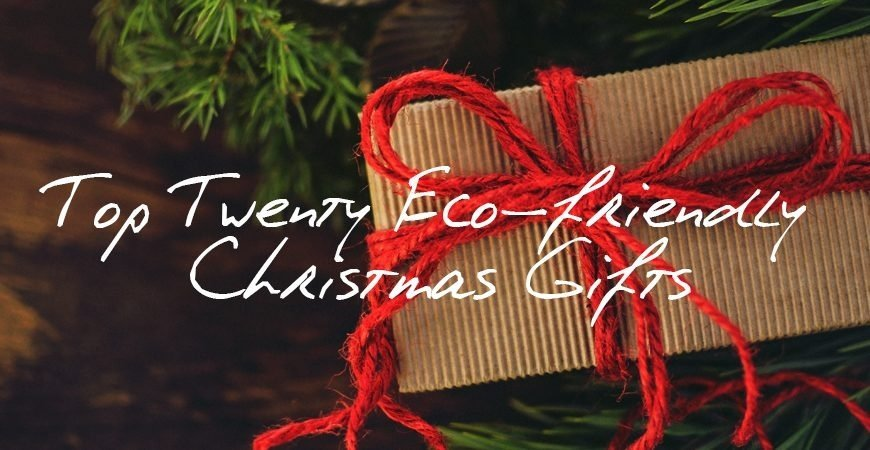 Top Twenty Eco friendly Christmas Gifts 2018