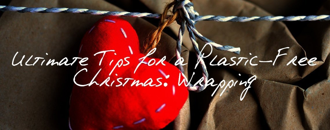 Ultimate Tips for a Plastic Free Christmas Wrapping 2018 Peace With The Wild