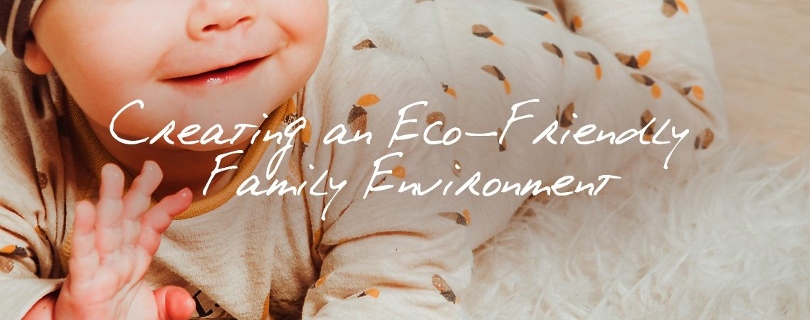 Create an Eco Friendly Family Environment