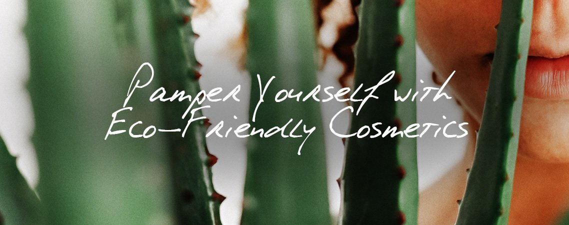 Pamper Yourself with Eco Friendly Cosmetics 2